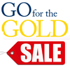 Go for the GOLD Instant $250.00, $500.00 or $600.00 Savings!